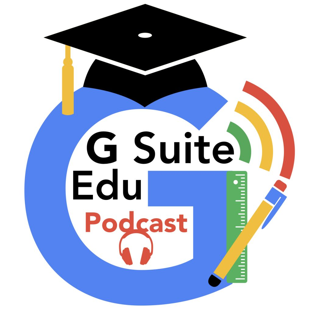 G SUITE EDU PODCAST